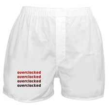 OVERCLOCKED!!! Boxer Shorts