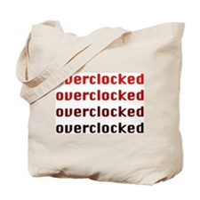 OVERCLOCKED!!! Tote Bag