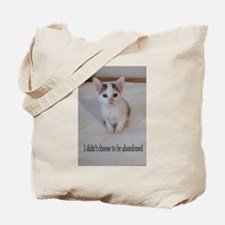 Support abandoned animals-I didn't choose Tote Bag