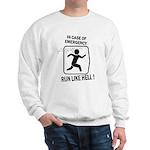 Run like hell Sweatshirt