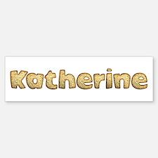 Katherine Toasted Bumper Bumper Bumper Sticker