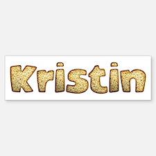 Kristin Toasted Bumper Bumper Bumper Sticker