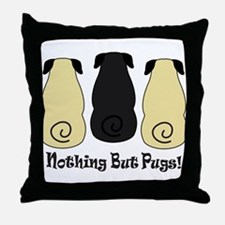 Nothing but Pugs Throw Pillow