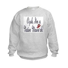 Ayuh - Native Maine-ah! Sweatshirt