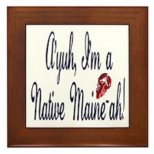 Ayuh - Native Maine-ah! Framed Tile
