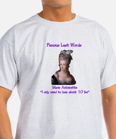 Marie Antoinette last words T-Shirt