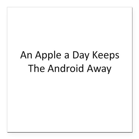 An Apple a Day Keeps the Android Away Square Car M