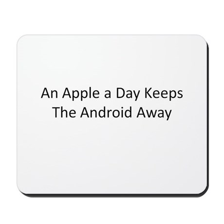 An Apple a Day Keeps the Android Away Mousepad