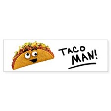 Taco Man! Bumper Bumper Sticker
