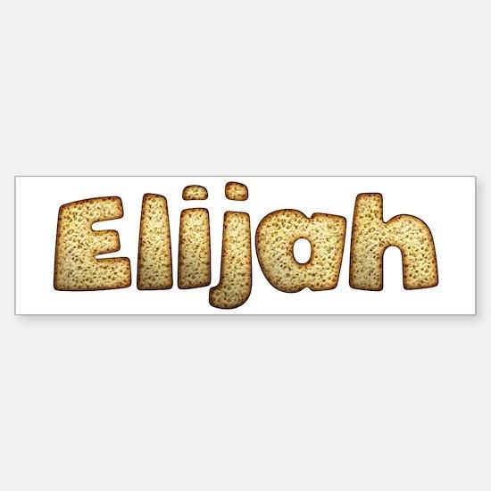 Elijah Toasted Bumper Bumper Bumper Sticker