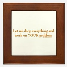 drop-everything-n-work-on-U.png Framed Tile