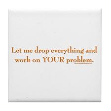 drop-everything-n-work-on-U.png Tile Coaster