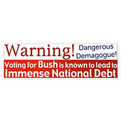 Warning: Bush's Big Debt Bumper Bumper Sticker