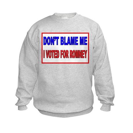 Don't Blame Me Anti Obama Kids Sweatshirt