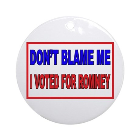 Don't Blame Me Anti Obama Ornament (Round)