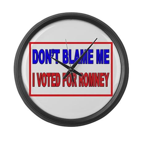 Don't Blame Me Anti Obama Large Wall Clock
