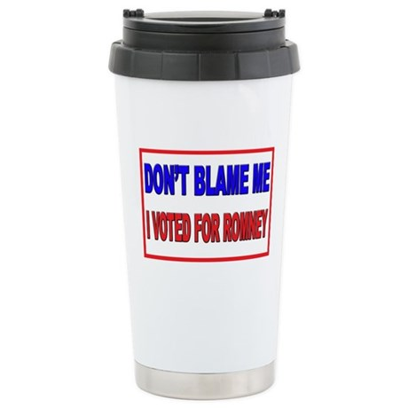 Don't Blame Me Anti Obama Stainless Steel Travel M