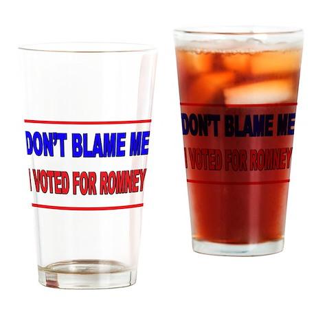 Don't Blame Me Anti Obama Drinking Glass