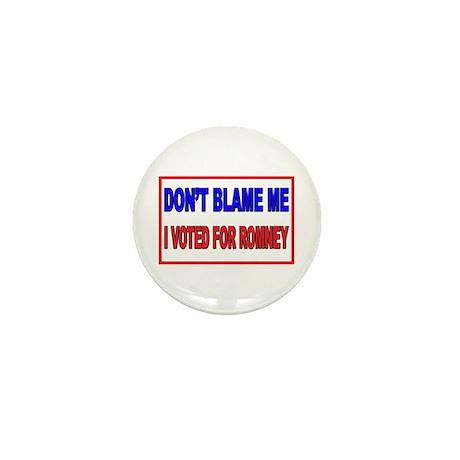 Don't Blame Me Anti Obama Mini Button (10 pack)