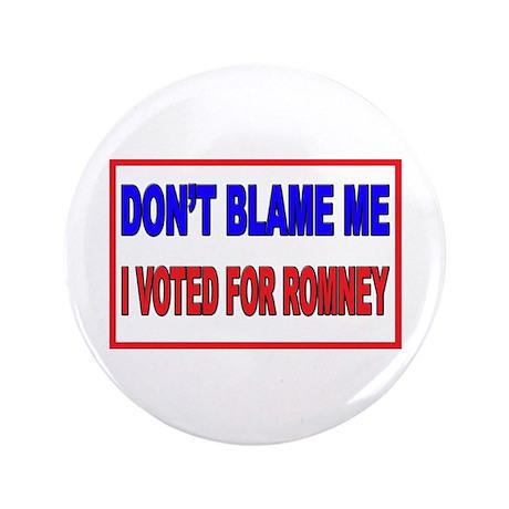 """Don't Blame Me Anti Obama 3.5"""" Button"""