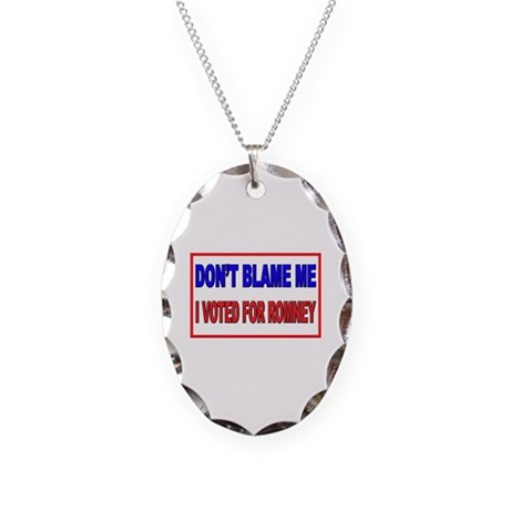 Don't Blame Me Anti Obama Necklace Oval Charm