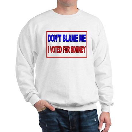 Don't Blame Me Anti Obama Sweatshirt