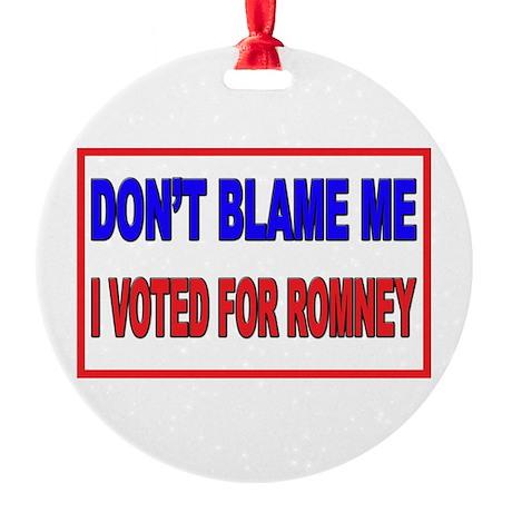 Don't Blame Me Anti Obama Round Ornament