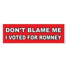 Don't Blame Me Anti Obama Bumper Sticker