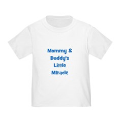 Mommy & Daddy's Little Miracl T
