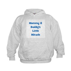 Mommy & Daddy's Little Miracl Hoodie