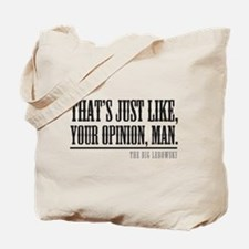Your Opinion Man Tote Bag