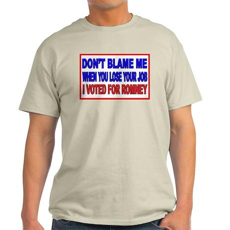 Don't Blame Me Anti Obama Light T-Shirt