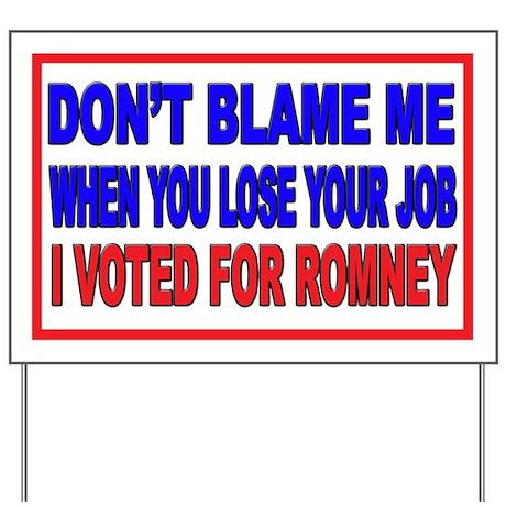 Don't Blame Me Anti Obama Yard Sign