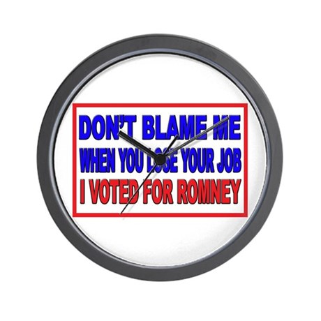 Don't Blame Me Anti Obama Wall Clock