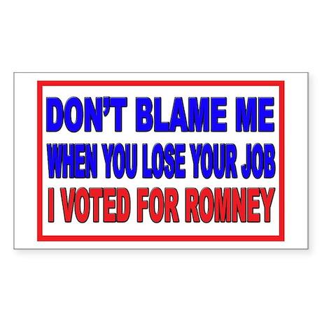 Don't Blame Me Anti Obama Sticker (Rectangle)