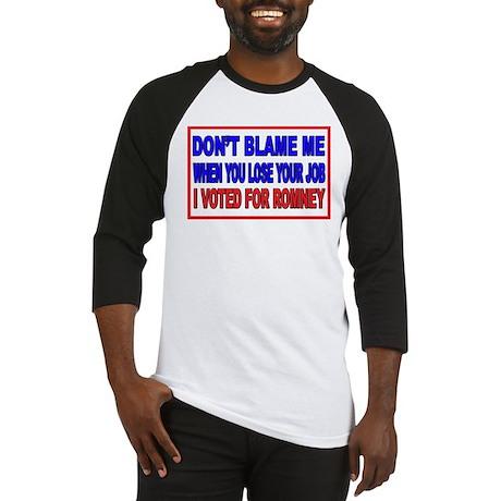 Don't Blame Me Anti Obama Baseball Jersey