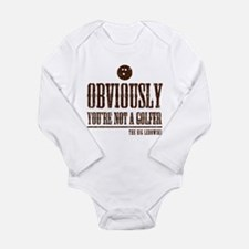 Youre not a golfer Long Sleeve Infant Bodysuit