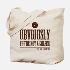 Youre not a golfer Tote Bag