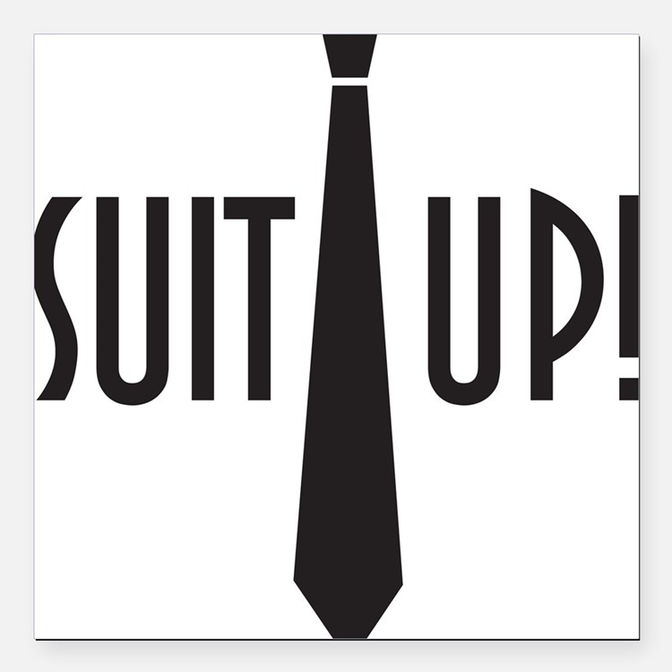 "Suit Up! Square Car Magnet 3"" x 3"""