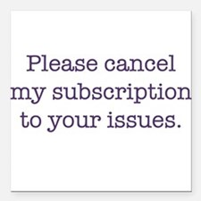"""Cancel My Subscription Square Car Magnet 3"""" x 3"""""""