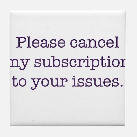 Cancel My Subscription Tile Coaster