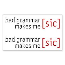 Bad Grammar Rectangle Decal