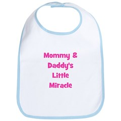 Mommy & Daddy's Little Miracl Bib