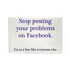 Stop posting your problems Rectangle Magnet