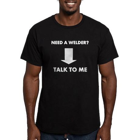 Need a welder? Talk to me Men's Fitted T-Shirt (da