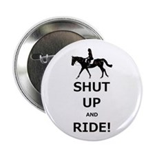"""Funny Shut Up and Ride Horse 2.25"""" Button"""