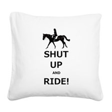 Funny Shut Up and Ride Horse Square Canvas Pillow