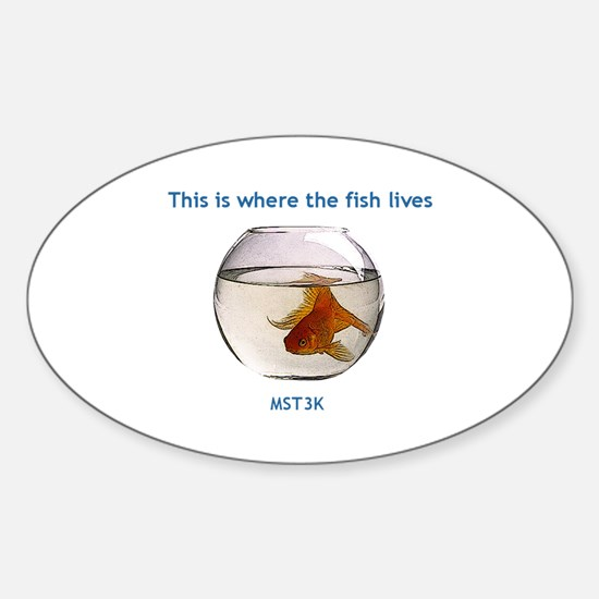Where the fish lives Sticker (Oval)