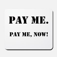 Pay Me Now! Payroll Slogan Mousepad