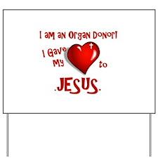 I am an Organ Donor Yard Sign